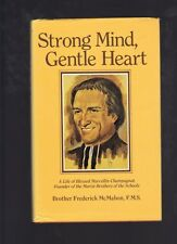 Strong Mind Gentle Heart: Life Blessed Marcellin Champagnat by Frederick McMahon
