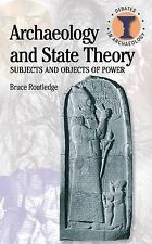 Archaeology and State Theory: Subjects and Objects of Power (Debates in Archaeol