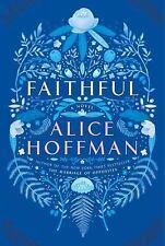 Faithful : A Novel by Alice Hoffman (2016, Hardcover)