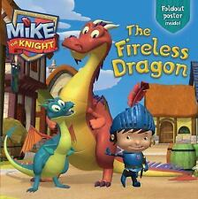 Mike the Knight: The Fireless Dragon (2015, Paperback)