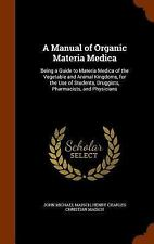 A Manual of Organic Materia Medica : Being a Guide to Materia Medica of the...
