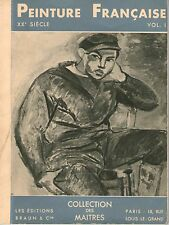 PEINTURE FRANCAISE  XX° siècle - éd. Braun 1949 vol 1