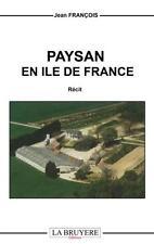 paysan en Ile-de-France Francois  Jean Occasion Livre