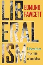Liberalism : The Life of an Idea by Edmund Fawcett (2014, Hardcover)