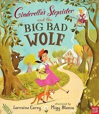 Cinderella's Stepsister and the Big Bad Wolf by Lorraine Carey (2015, Picture...