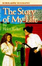 The Story of My Life (Scholastic Biography) Keller, Helen Mass Market Paperback