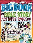 Big Bks.: The Big Book of Bible Story Activity Pages #1 No. 1 : Help Kids...