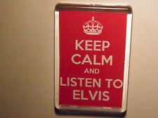 KEEP CALM AND LISTEN TO ELVIS  FRIDGE MAGNET