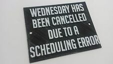 Night Vale Wednesday Has Been Cancelled Sign Inspired by the Night Vale Podcast