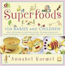 Superfoods: For Babies and Children, Karmel, Annabel, Good Book