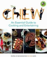 ABC: The Chew: an Essential Guide to Cooking and Entertaining : Recipes, Wit...