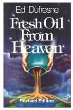 Fresh Oil from Heaven by Ed Dufresne (2013, Paperback)