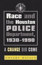 Race and the Houston Police Department, 1930-1990: A Change Did Come (Centennia