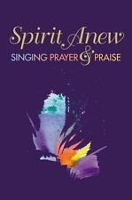 Spirit Anew: Singing Prayer & Praise: Words & Music