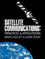 Satellite Communications : Principles and Applications by David Calcutt and...