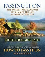 Passing It On : The Inheritance and Use of Summer Houses and Family Cottages...