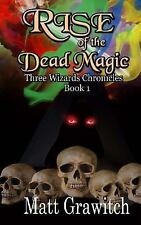Three Wizards Chronicles: Rise of the Dead Magic by Matt Grawitch (2013,...