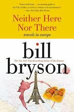 Neither Here nor There : Travels in Europe, Bill Bryson - Like New Paperback