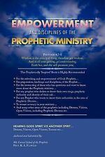 Empowerment and Disciplines of the Prophetic Ministry : Of the Prophetic...
