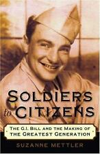 Soldiers to Citizens: The G.I. Bill and the Making of the Greatest Generation, S