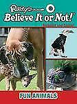 Fun Animals (Ripley's Believe It or Not!: Disbelief and Shock!)