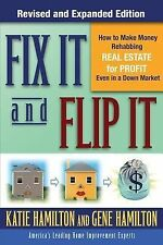 Fix It and Flip It : How to Make Money Rehabbing Real Estate for Profit Even...