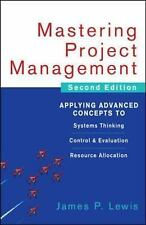 Mastering Project Management : Applying Advanced Concepts to Systems...