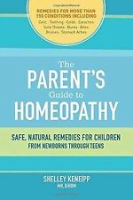 The Parent's Guide to Homeopathy: Safe, Natural Remedies for Children, from Newb