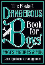 Pocket Dangerous Book for Boys: Facts, Figures and Fun   C Iggulden & H Iggulden