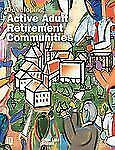 Developing Active Adult Retirement Communities (Uli on the Future)-ExLibrary