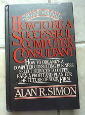 How to be a Successful Computer Consultant 2nd Edition by Alan R. Simon s#5587