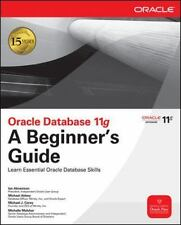 Beginner's Guide Ser.: Oracle Database 11g by Michael Abbey, Ian Abramson and...