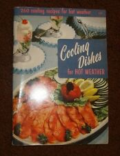 Vintage Antique 1956 Culinary Arts Cooling Dishes for Hot Weather old Cookbook n