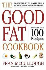 The Good Fat Cookbook with More Than 100 Recipes Mccullough, Fran Books-Good Con