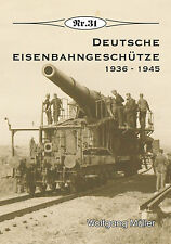 Deutsche Geschichte * Deutsche Eisenbahngeschütze 1936-1945, Nr. 31