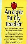 An Apple for My Teacher: Twelve Writers Tell About Teachers Who Made All the Dif