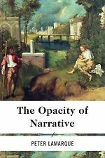 Opacity of Narrative by Peter Lamarque (2014, Paperback)