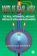 Roots of Black Music: The Vocal, Instrumental and Dance Heritage of Africa and B