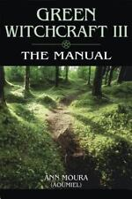NEW - The Manual (Green Witchcraft, Book 3) by Ann Moura