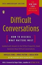 Difficult Conversations : How to Discuss What Matters Most by Douglas Stone,...