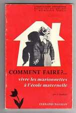 COMMENT FAIRE ?... VIVRE LES MARIONNETTES A L ECOLE MATERNELLE - J JOUBERT -