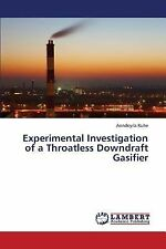 Experimental Investigation of a Throatless Downdraft Gasifier by Kuhe...