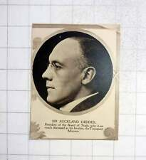 1919 Sir Auckland Geddes President Of The Board Of Trade