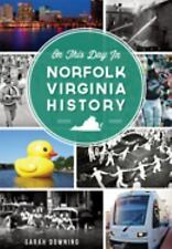 On This Day in Norfolk, Virginia History by Sarah Downing (2015, Paperback)