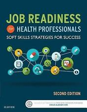 Job Readiness for Health Professionals : Soft Skills Strategies for Success 2e