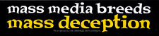 Mass Media Breeds Mass Deception - Small Media Reform Bumper Sticker / Decal