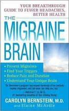 The Migraine Brain : Your Breakthrough Guide to Fewer Headaches, Better...