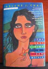 The Last Time I Saw Mother a novel by Arlene J Chai 1996 HCDC First Amer Edition