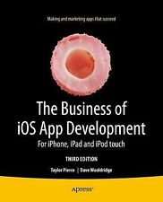 The Business of iOS App Development: For iPhone, iPad and iPod touch-ExLibrary