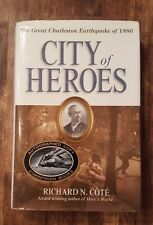 SIGNED City of Heroes : The Great Charleston Earthquake Of 1886 - Richard N Cote